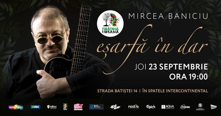 Concert Mircea Baniciu | Eșarfă în dar