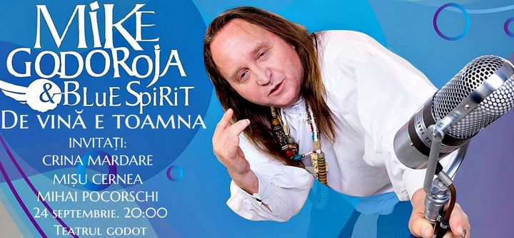 Teatrul Godot: Mike Godoroja & Blue Spirit – De vină e toamna