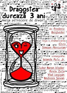 """Teatrul Godot: """"Dragostea durează trei ani"""" sau """"MeGa Petrecere de divorț"""" după Frederic Beigbeder"""