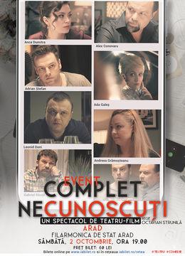 """Arad: """"Complet Necunoscuți"""" - Spectacol de teatru film"""