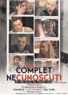 """Timisoara: """"Complet Necunoscuți"""" - Spectacol de teatru film"""