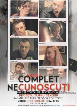 """Drobeta Turnu Severin: """"Complet Necunoscuți"""" - Spectacol de teatru film"""