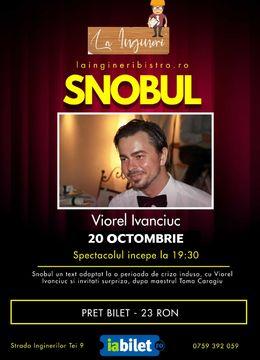 "Spectacolul ""Snobul"""