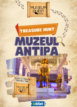 Museum Quest: Treasure Hunt la Muzeul Antipa