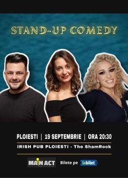Ploiesti: Stand-up Comedy cu Ana-Maria Calita, Anisia Gafton si Coco Marinescu