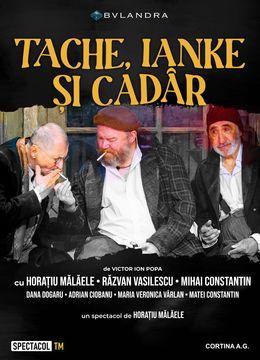 PREMIERĂ Cluj-Napoca: Tache, Ianke și Cadâr