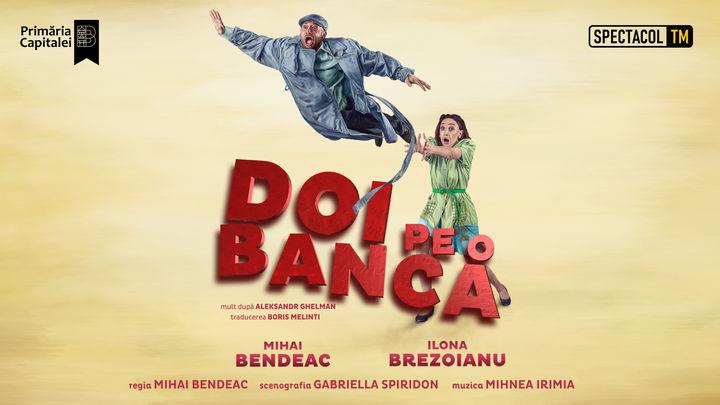 Craiova: PREMIERĂ Doi pe o banca // Mihai Bendeac, Ilona Brezoianu