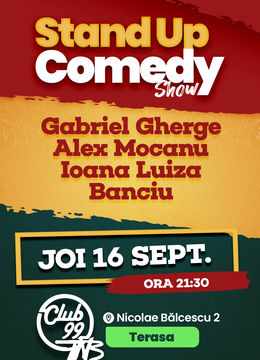 Stand up comedy la Club 99 TNB cu Gabriel Gherghe, Alex Mocanu, Ioana Luiza & Banciu