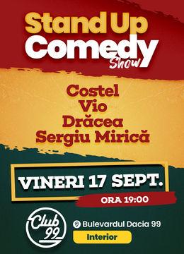Stand up comedy la Club 99 cu Costel, Vio, Dracea & Sergiu Mirica