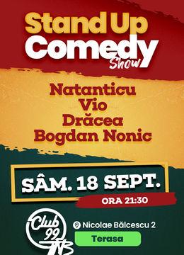 Stand up comedy la Club 99 TNB cu Natanticu, Vio, Dracea & Bogdan Nonic
