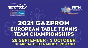GAZPROM European Table Tennis Team Championships 2021