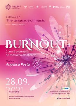 Burnout - Cum să avem grijă de sănătatea emoțională
