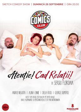 Atenție! Cad relații! - Sketch Comedy Show la ComicsClub!