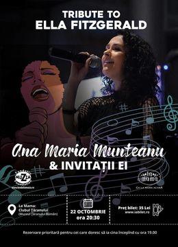 Concert: TRIBUTE TO ELLA FITZGERALD - Ana Maria Munteanu & Invitatii ei