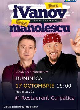 Londra:Stand-up Comedy - Doru Ivanov si Cristi Manolescu