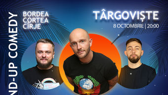 Targoviste: Stand-Up Comedy cu Bordea, Cortea si Madalin Cirje