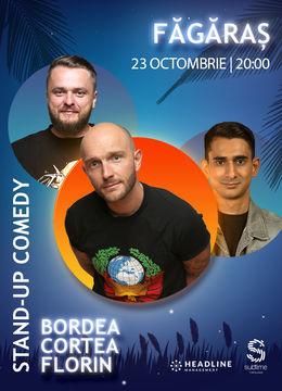 Fagaras: Stand-Up Comedy cu Bordea, Cortea si Florin Gheorghe