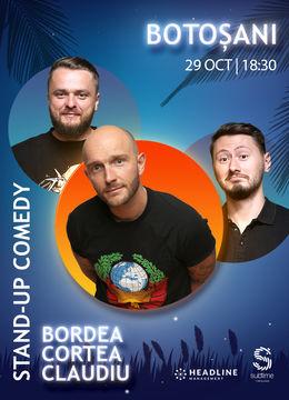 Botosani: Stand-Up Comedy cu Bordea, Cortea si Claudiu Popa