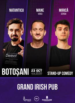 Botosani: Stand up comedy cu Natanticu, Mane Voicu, Sergiu Mirica